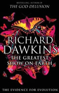 The Greatest Show on Earth: the evidence for evolution, by Richard Dawkins